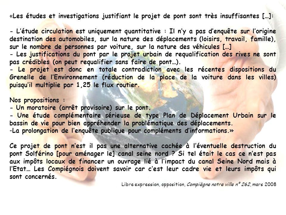 «Les études et investigations justifiant le projet de pont sont très insuffisantes […]: